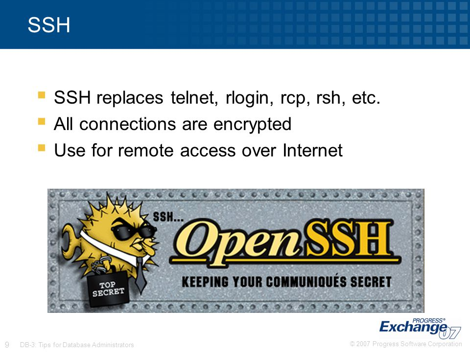 SSH SSH replaces telnet, rlogin, rcp, rsh, etc.