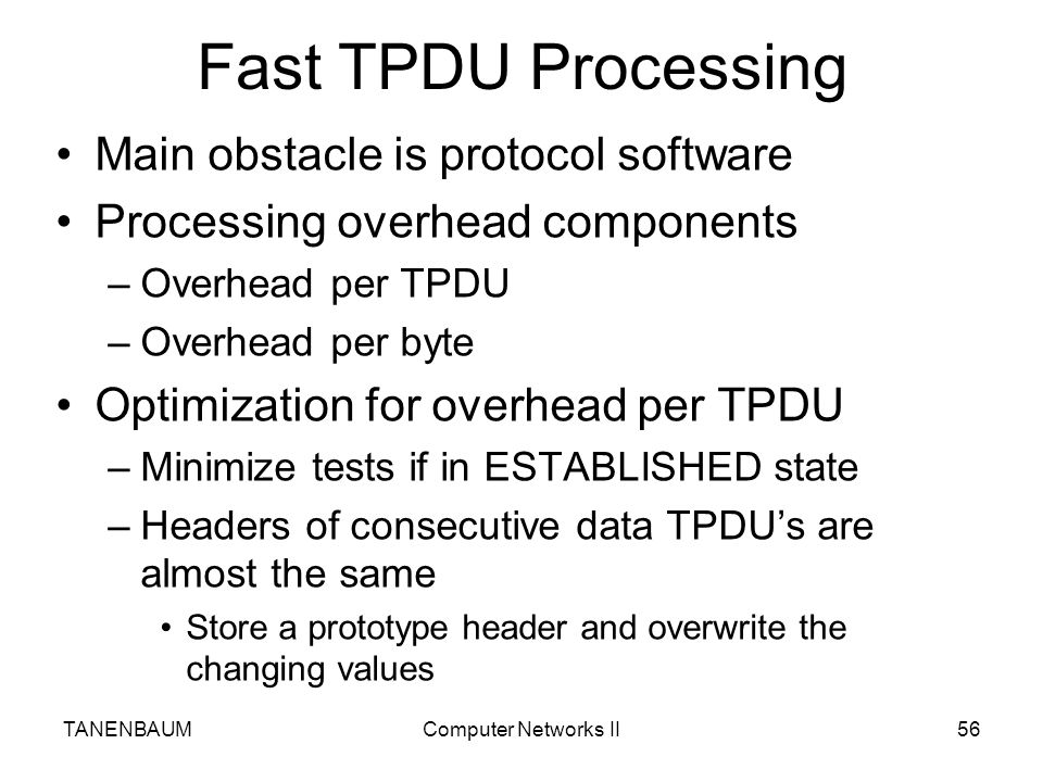 Fast TPDU Processing Main obstacle is protocol software