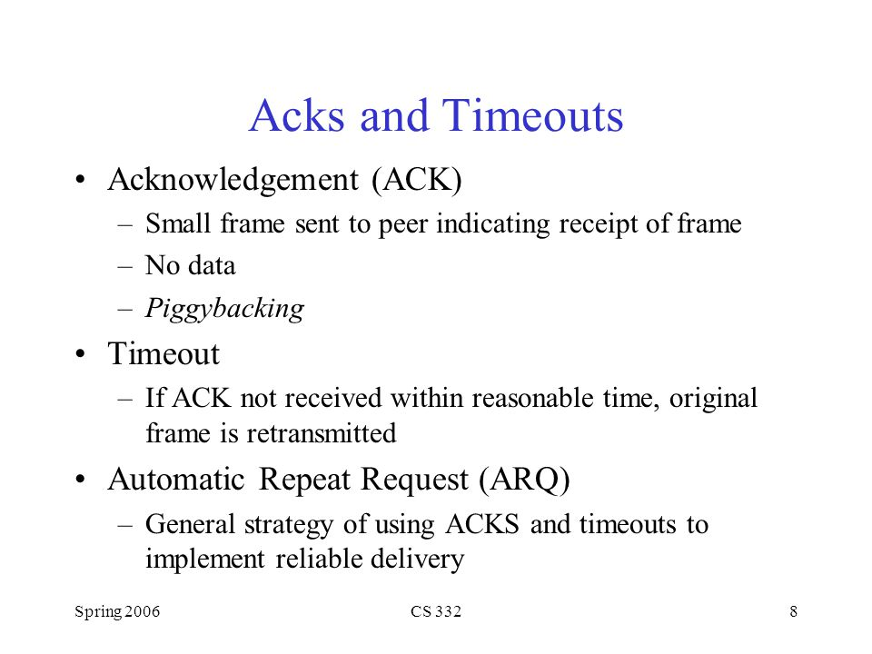 Acks and Timeouts Acknowledgement (ACK) Timeout