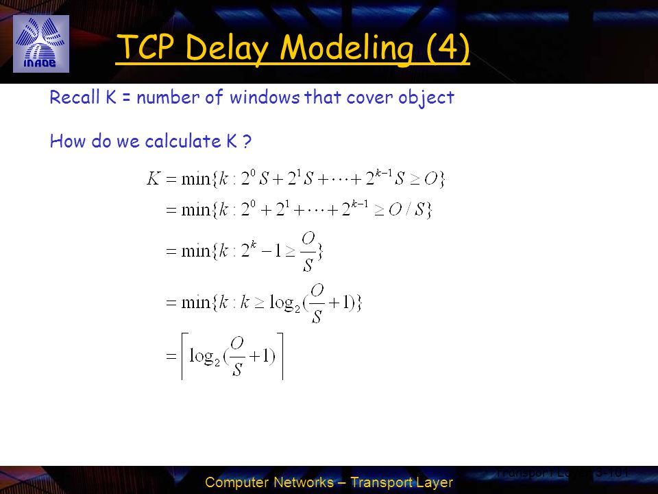 TCP Delay Modeling (4) Recall K = number of windows that cover object