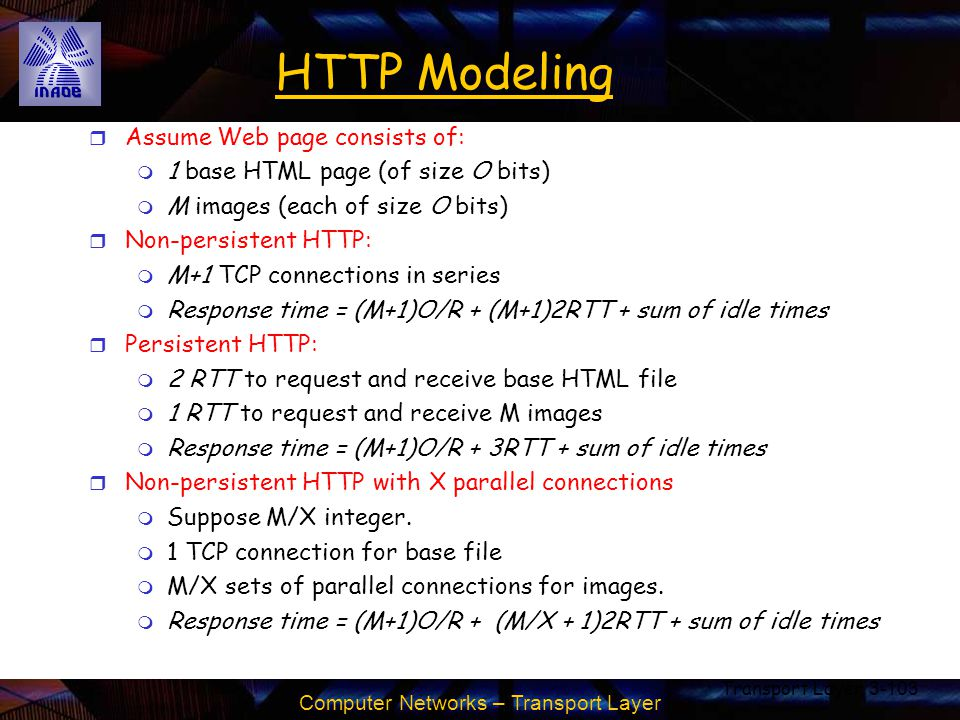 HTTP Modeling Assume Web page consists of: