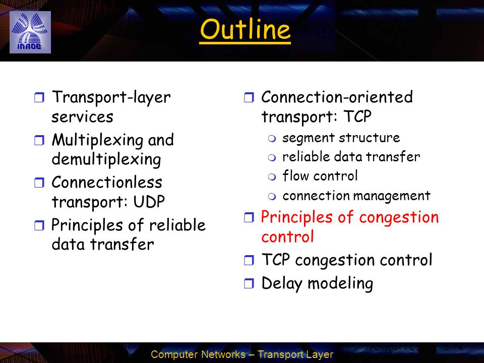 Outline Transport-layer services Multiplexing and demultiplexing