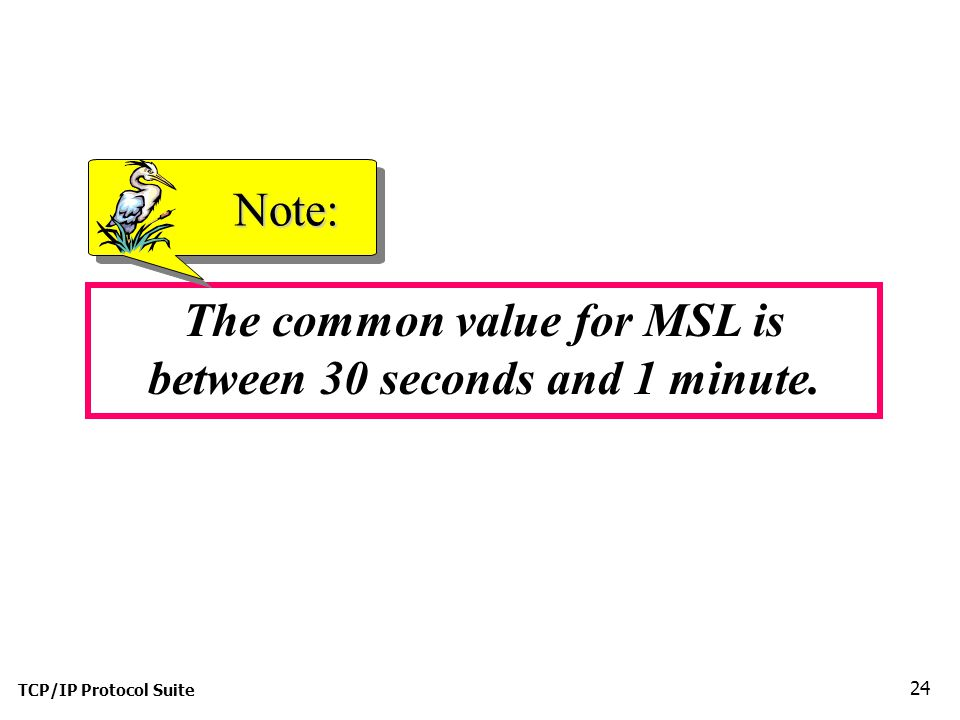 The common value for MSL is between 30 seconds and 1 minute.