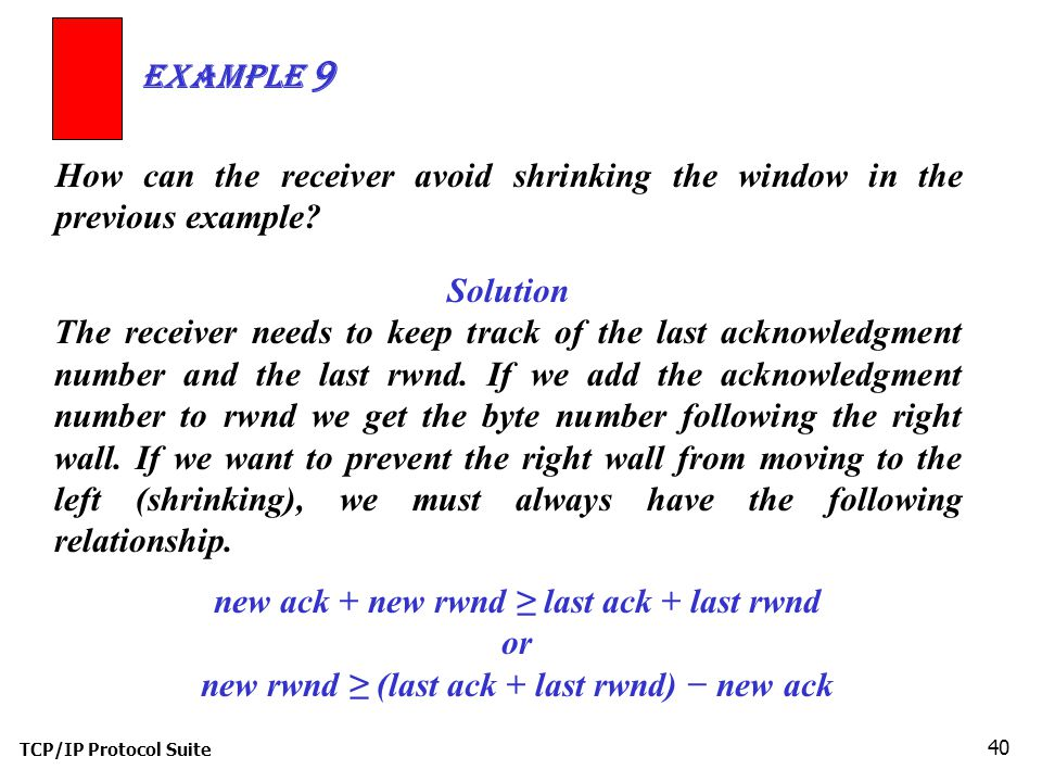 Example 9 How can the receiver avoid shrinking the window in the previous example