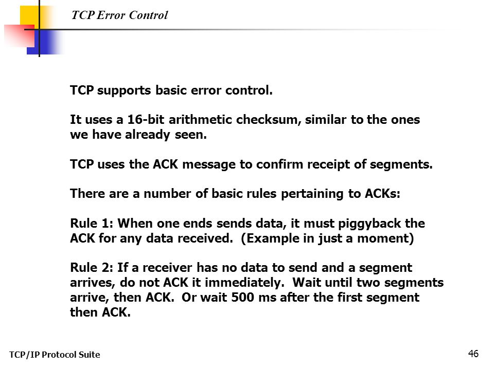 TCP supports basic error control.