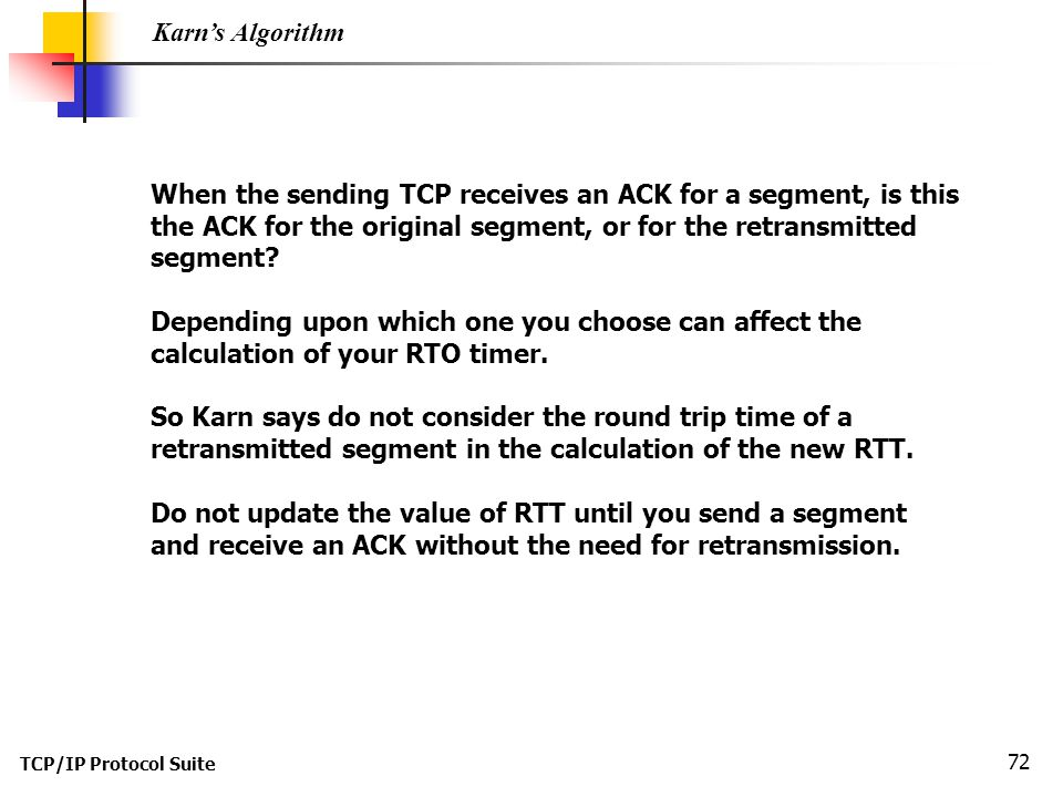 When the sending TCP receives an ACK for a segment, is this