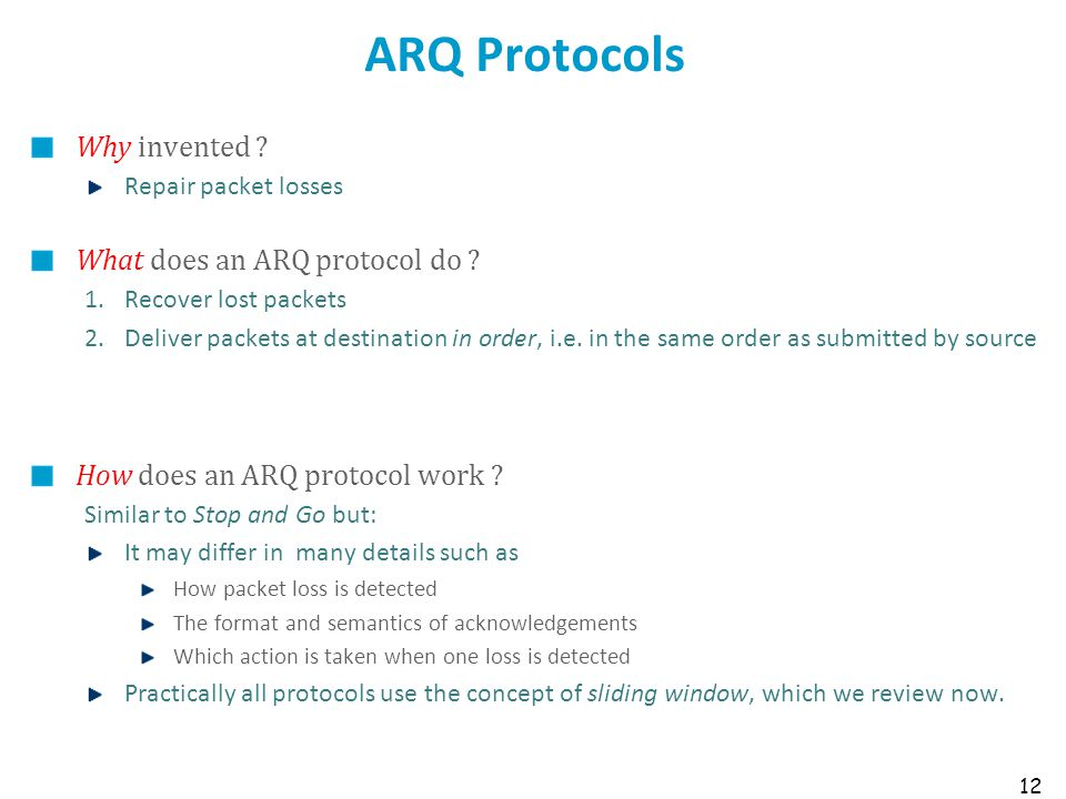 ARQ Protocols Why invented What does an ARQ protocol do