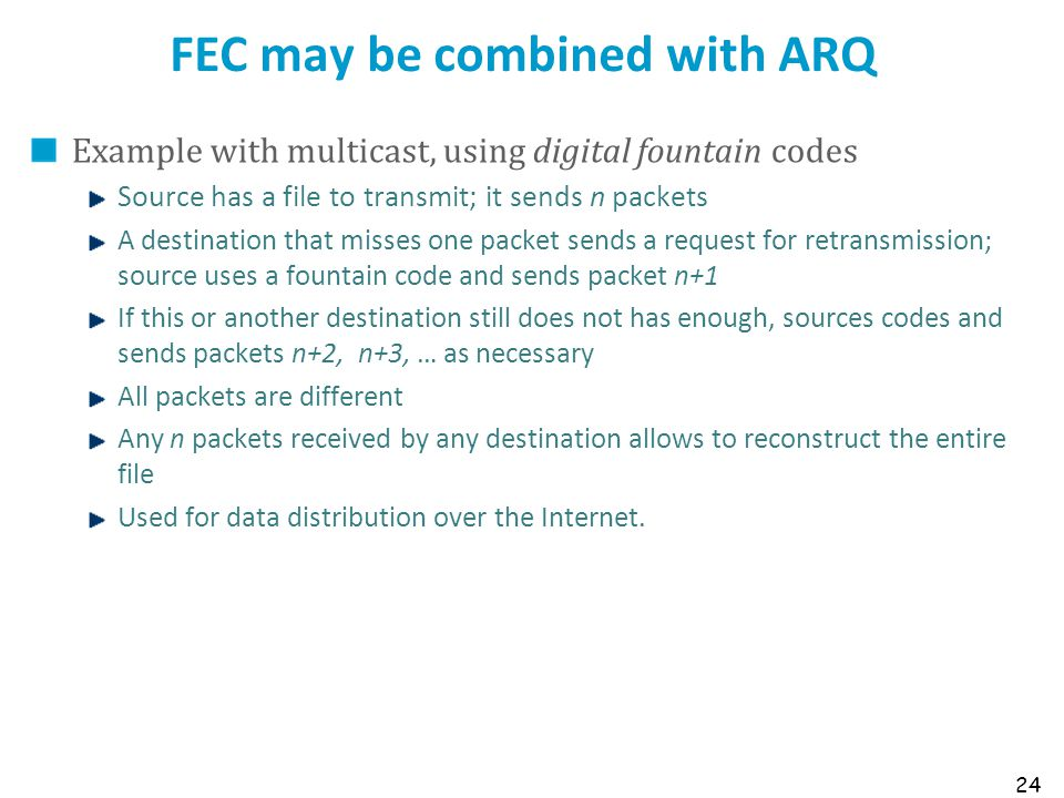 FEC may be combined with ARQ