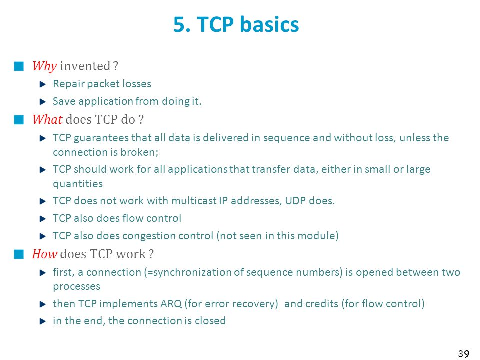 5. TCP basics Why invented What does TCP do How does TCP work