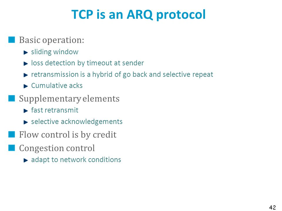 TCP is an ARQ protocol Basic operation: Supplementary elements