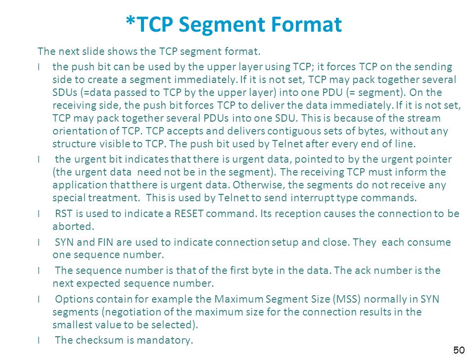 *TCP Segment Format The next slide shows the TCP segment format.