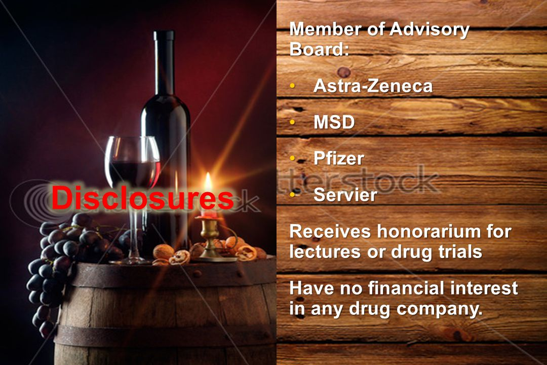 Disclosures Member of Advisory Board: Astra-Zeneca MSD Pfizer Servier