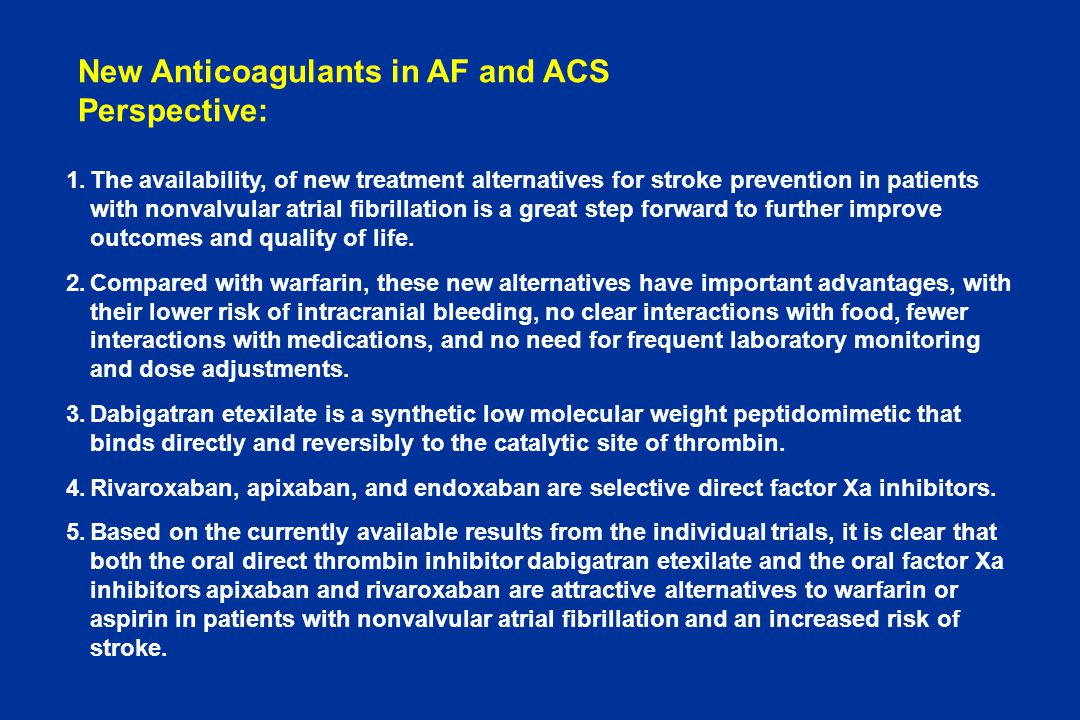 New Anticoagulants in AF and ACS Perspective: