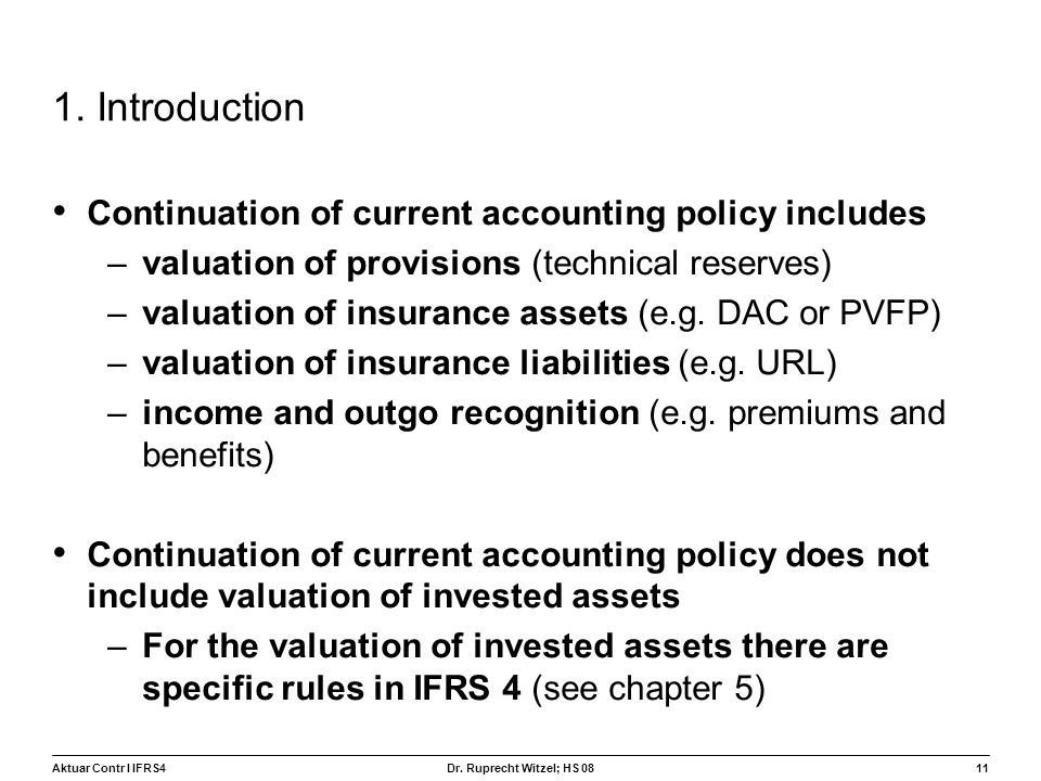 1. Introduction Continuation of current accounting policy includes