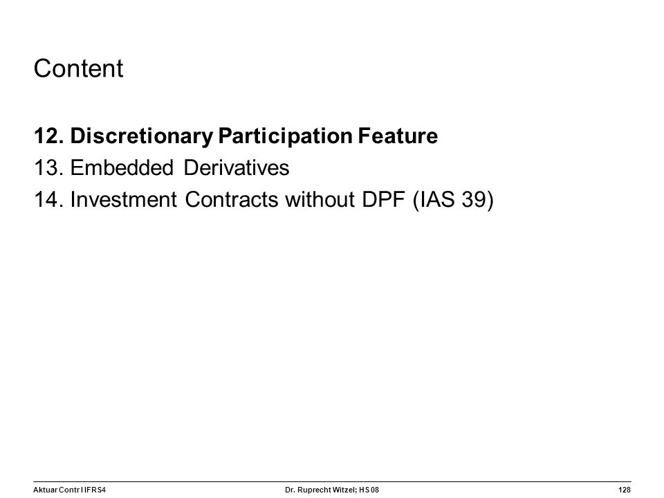 Content 12. Discretionary Participation Feature
