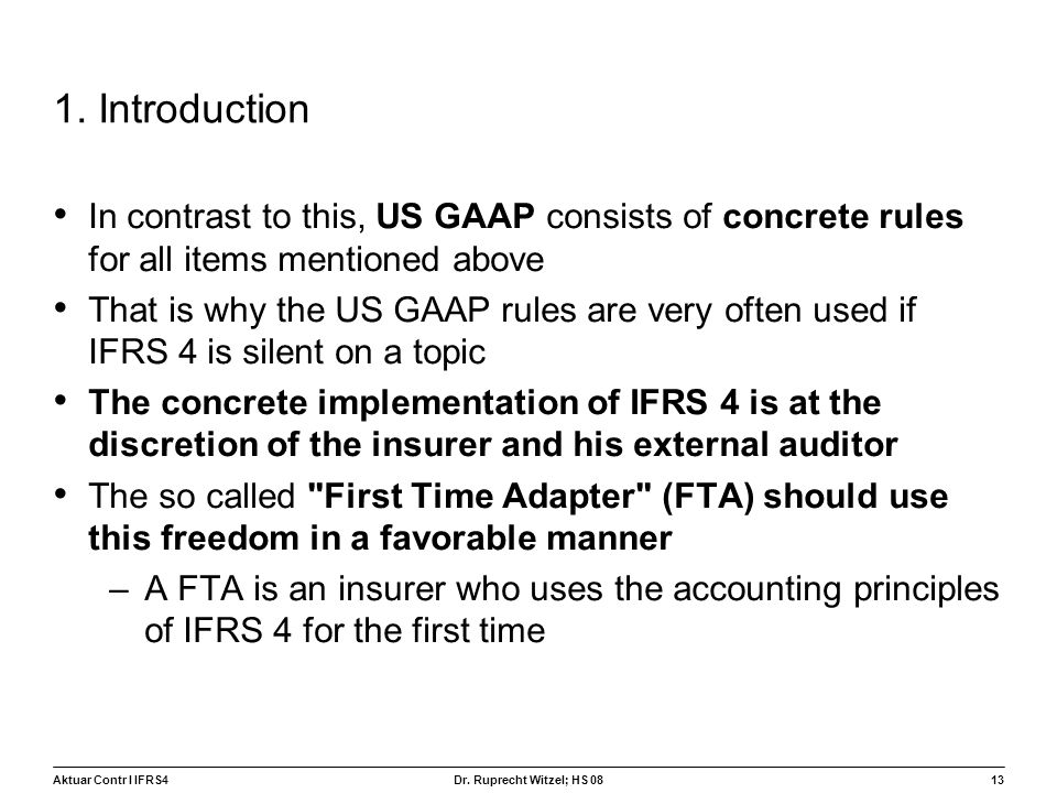 1. Introduction In contrast to this, US GAAP consists of concrete rules for all items mentioned above.