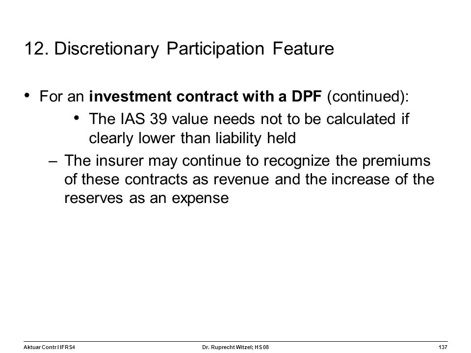 12. Discretionary Participation Feature