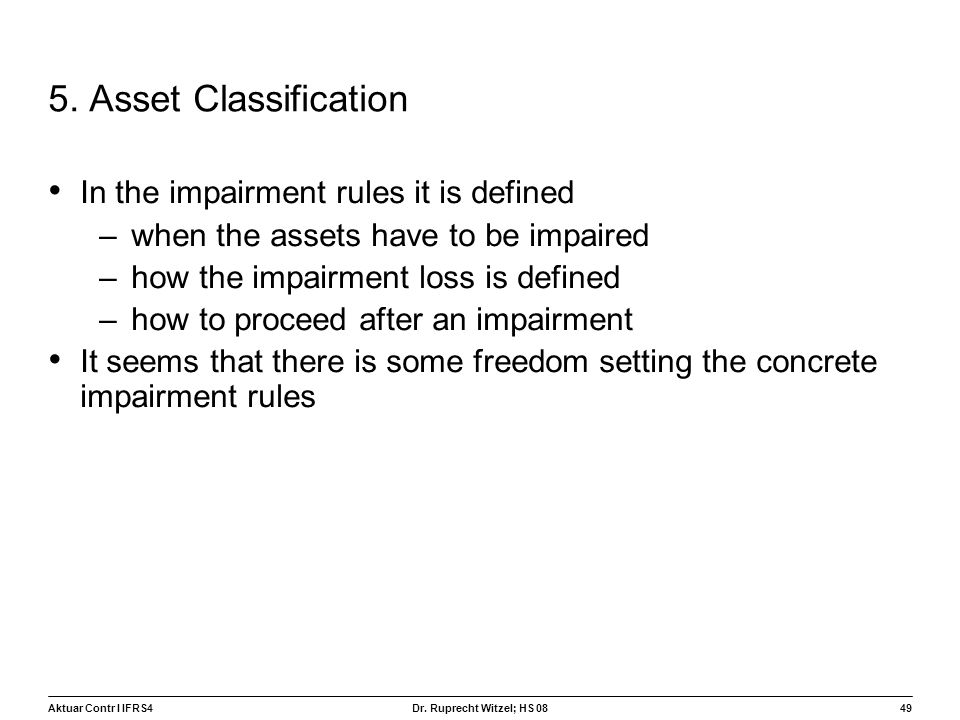 5. Asset Classification In the impairment rules it is defined