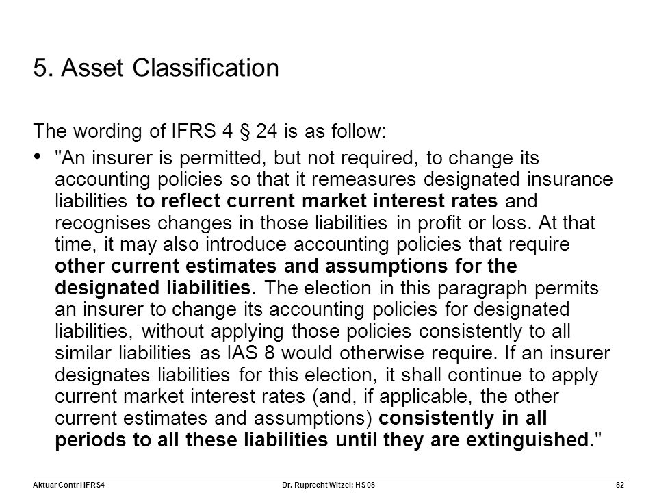 5. Asset Classification The wording of IFRS 4 § 24 is as follow: