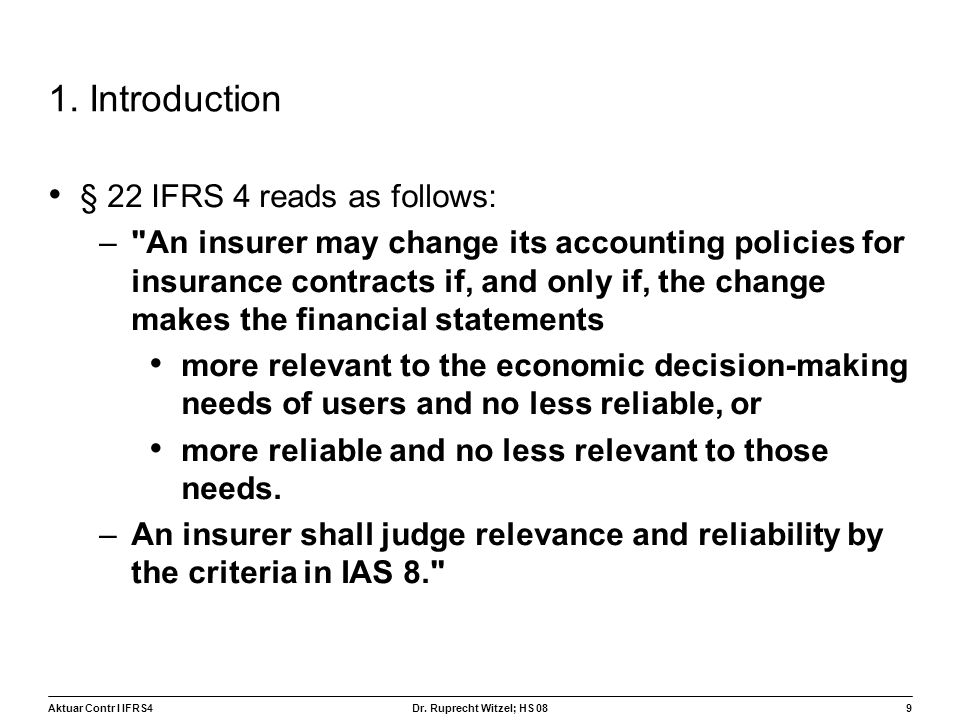 1. Introduction § 22 IFRS 4 reads as follows:
