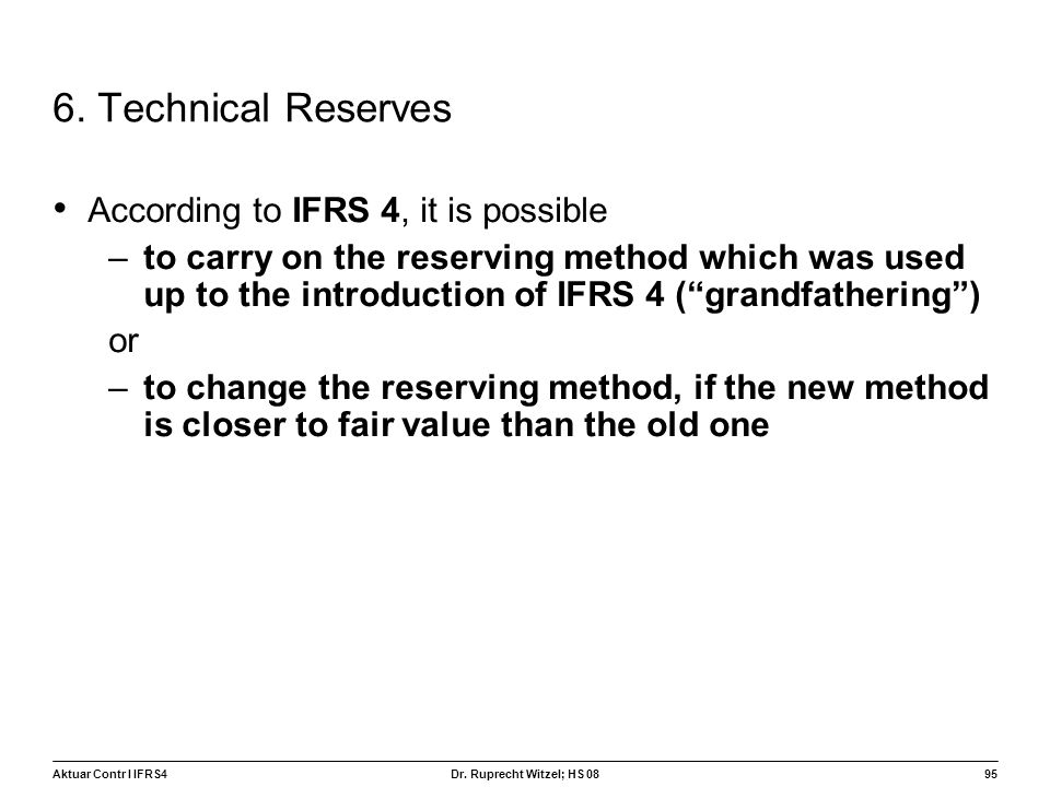 6. Technical Reserves According to IFRS 4, it is possible