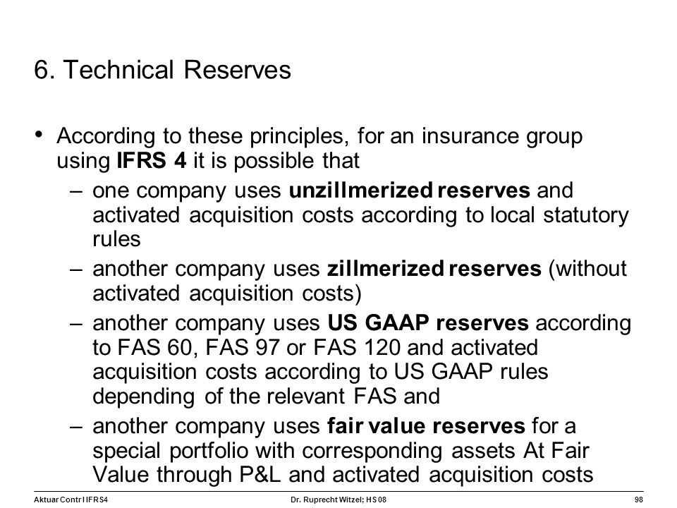 6. Technical Reserves According to these principles, for an insurance group using IFRS 4 it is possible that.