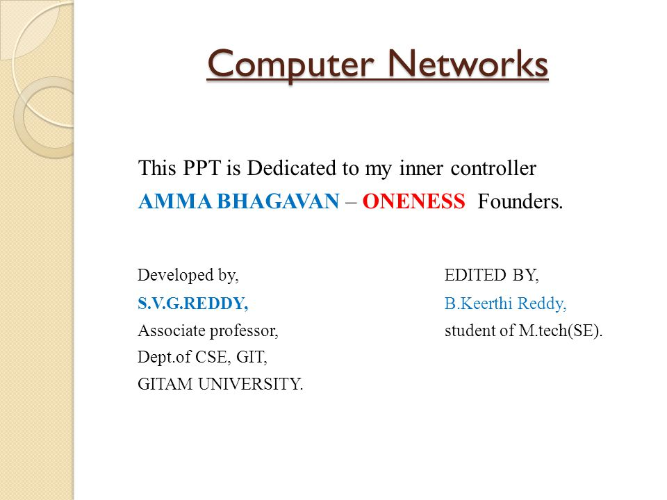 Computer Networks This PPT is Dedicated to my inner controller