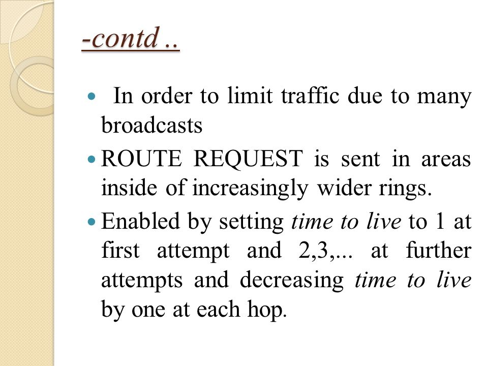 -contd .. In order to limit traffic due to many broadcasts
