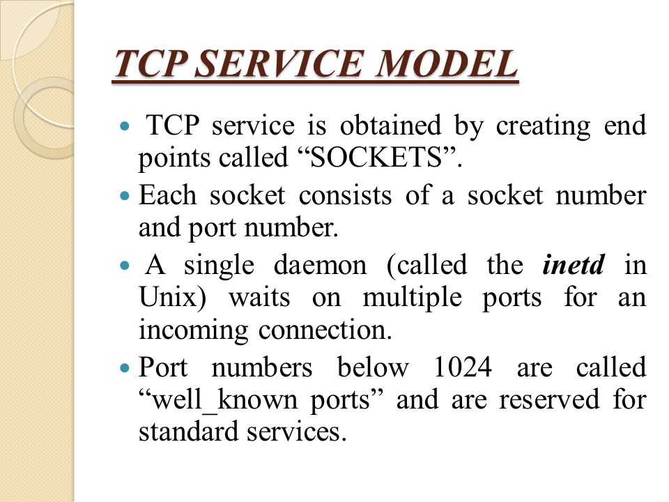 TCP SERVICE MODEL TCP service is obtained by creating end points called SOCKETS . Each socket consists of a socket number and port number.