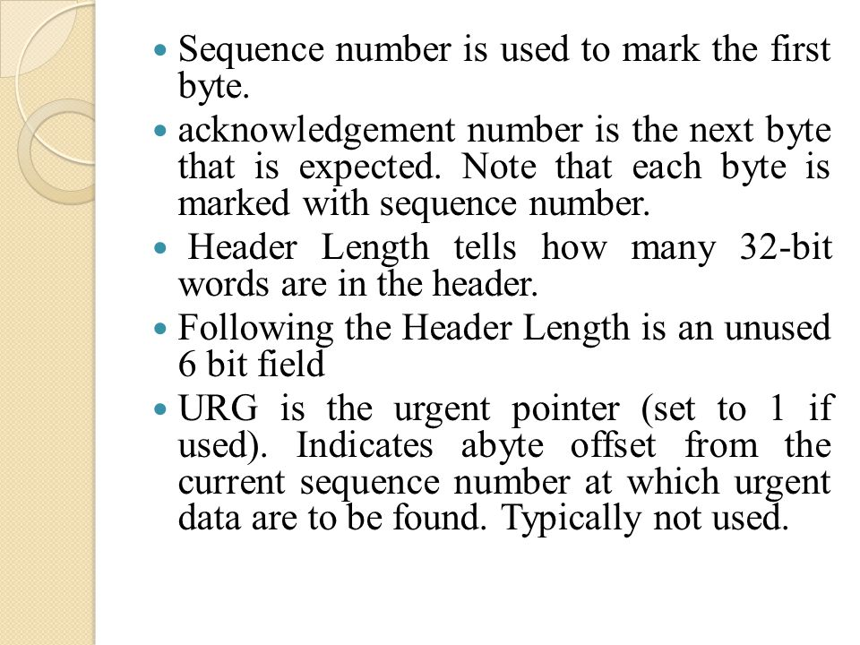Sequence number is used to mark the first byte.