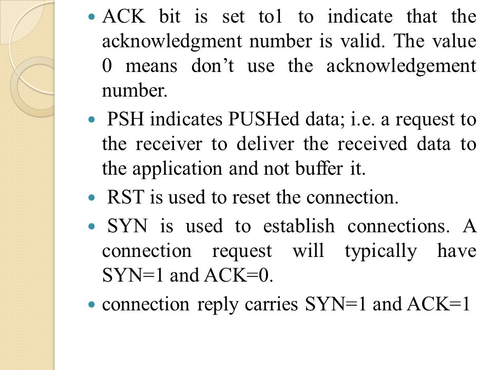 ACK bit is set to1 to indicate that the acknowledgment number is valid