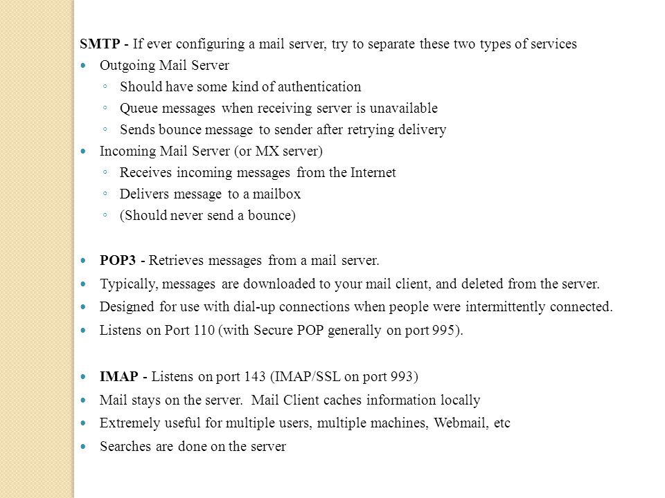 SMTP - If ever configuring a mail server, try to separate these two types of services