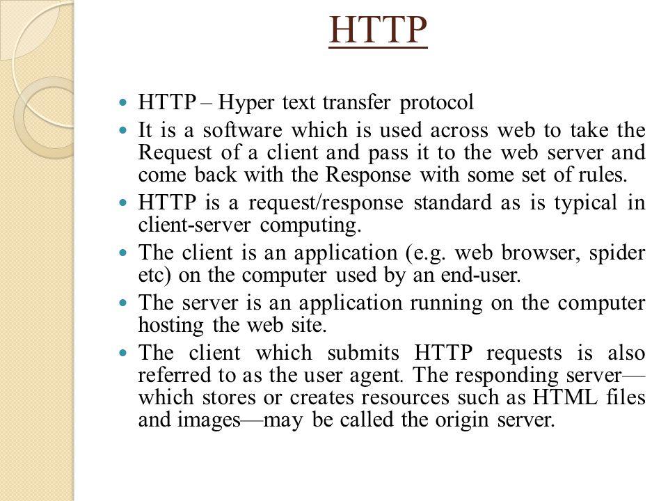 HTTP HTTP – Hyper text transfer protocol