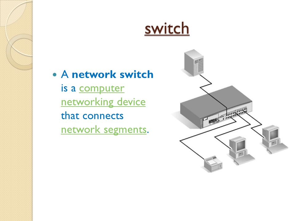 switch A network switch is a computer networking device that connects network segments.