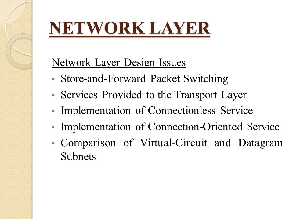 NETWORK LAYER Network Layer Design Issues