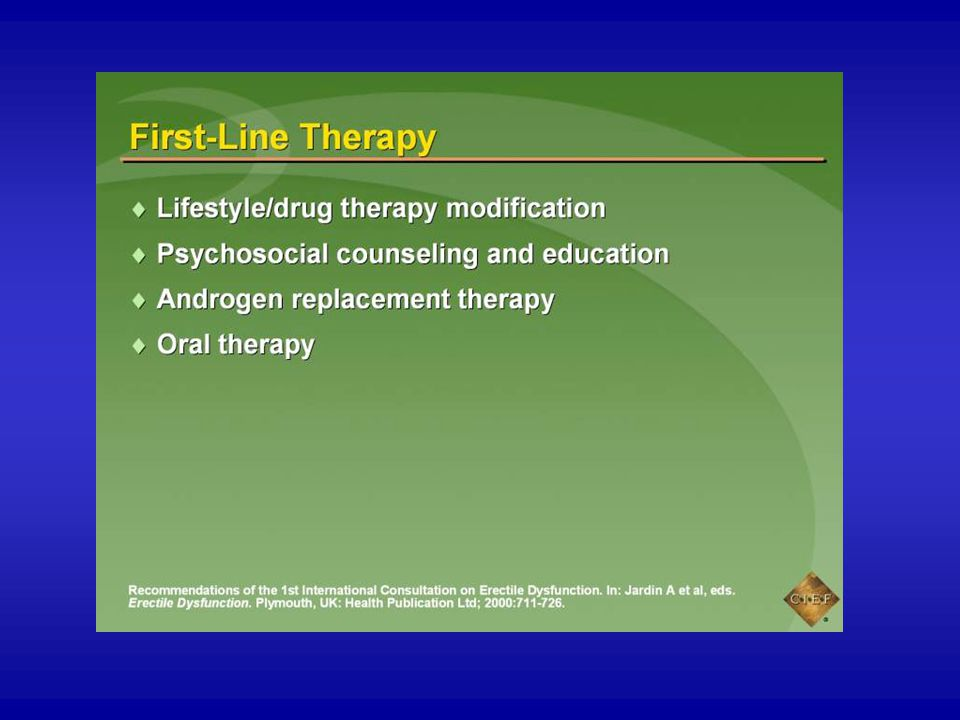 Components of first-line therapy include lifestyle and drug therapy modifications that may impact erectile dysfunction (ED); psychosocial counseling and education about sexual techniques and normal age-related changes; androgen replacement therapy if a documented deficiency is present; and oral therapy such as phosphodiesterase type 5 (PDE5) inhibitors.