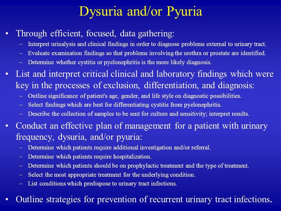 Dysuria and/or Pyuria Through efficient, focused, data gathering: