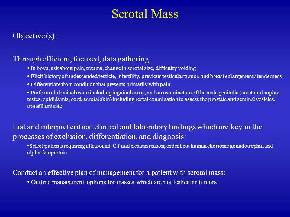 Scrotal Mass Objective (s):