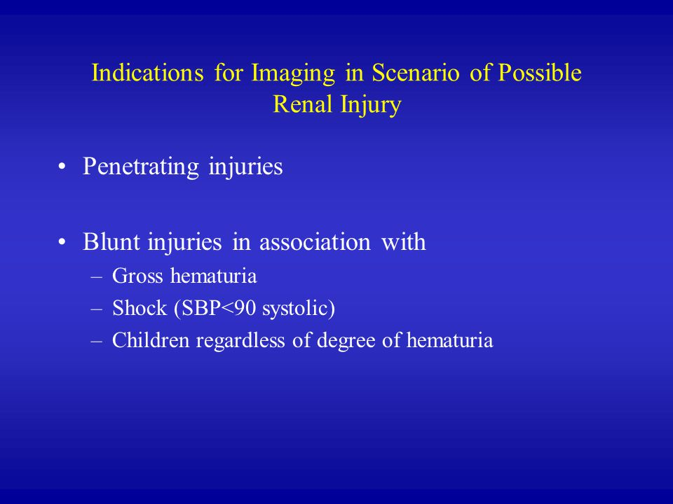 Indications for Imaging in Scenario of Possible Renal Injury