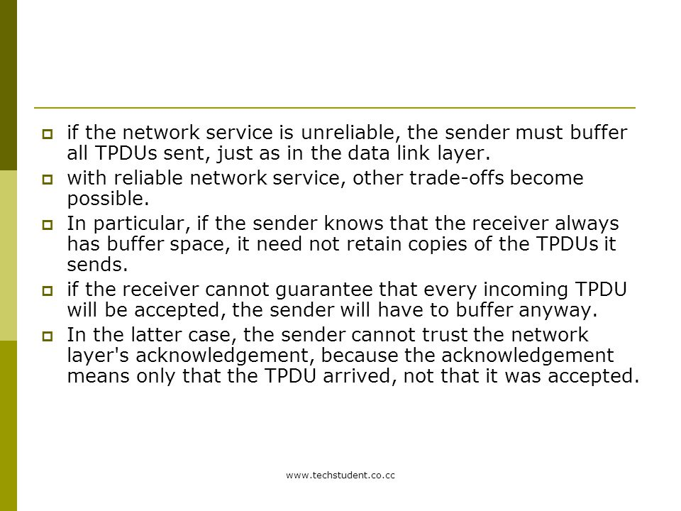 with reliable network service, other trade-offs become possible.
