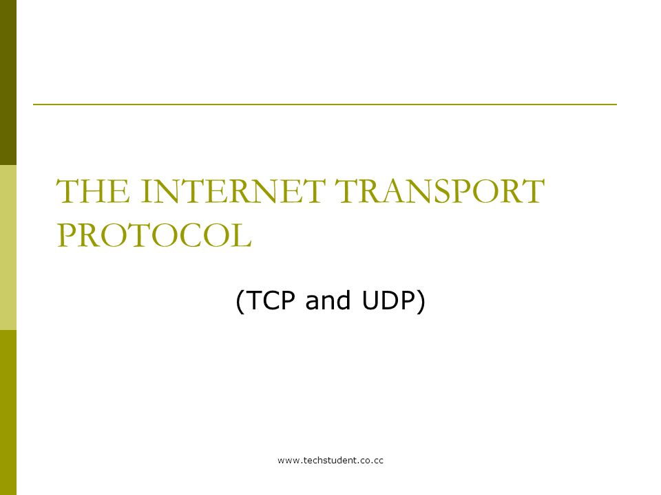 THE INTERNET TRANSPORT PROTOCOL