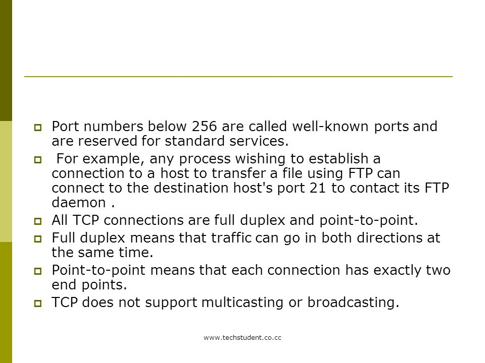 All TCP connections are full duplex and point-to-point.