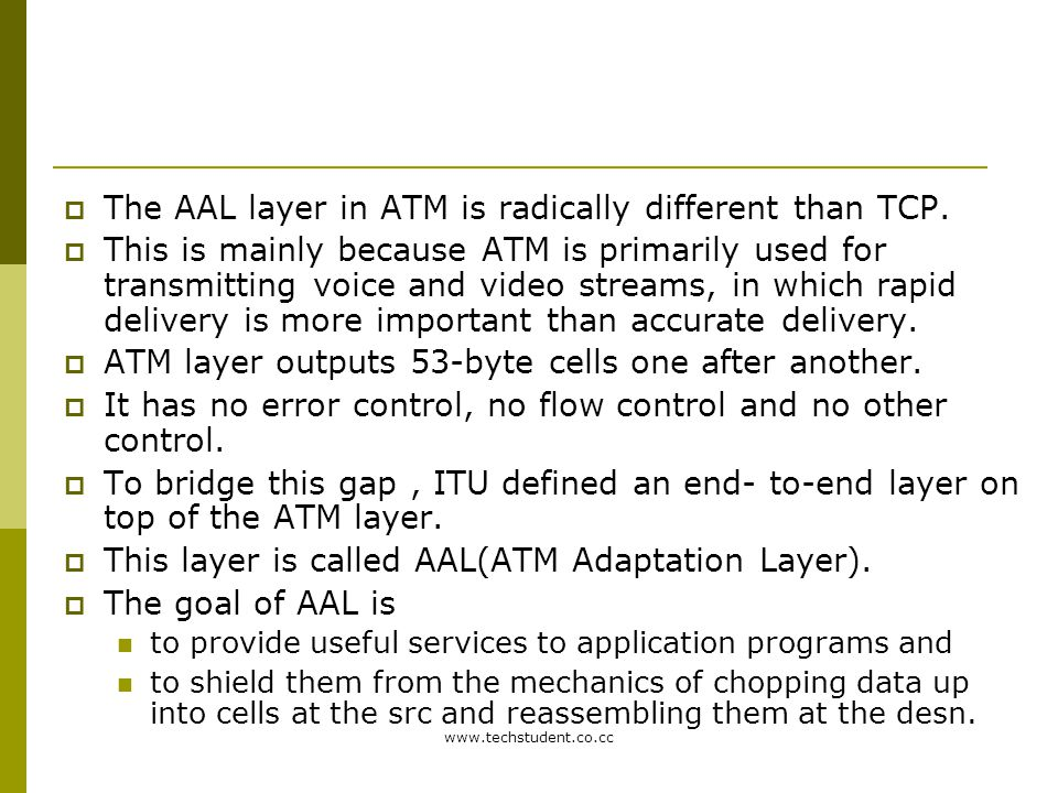 The AAL layer in ATM is radically different than TCP.