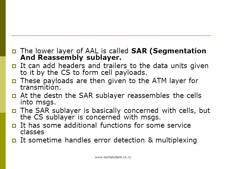 These payloads are then given to the ATM layer for transmition.