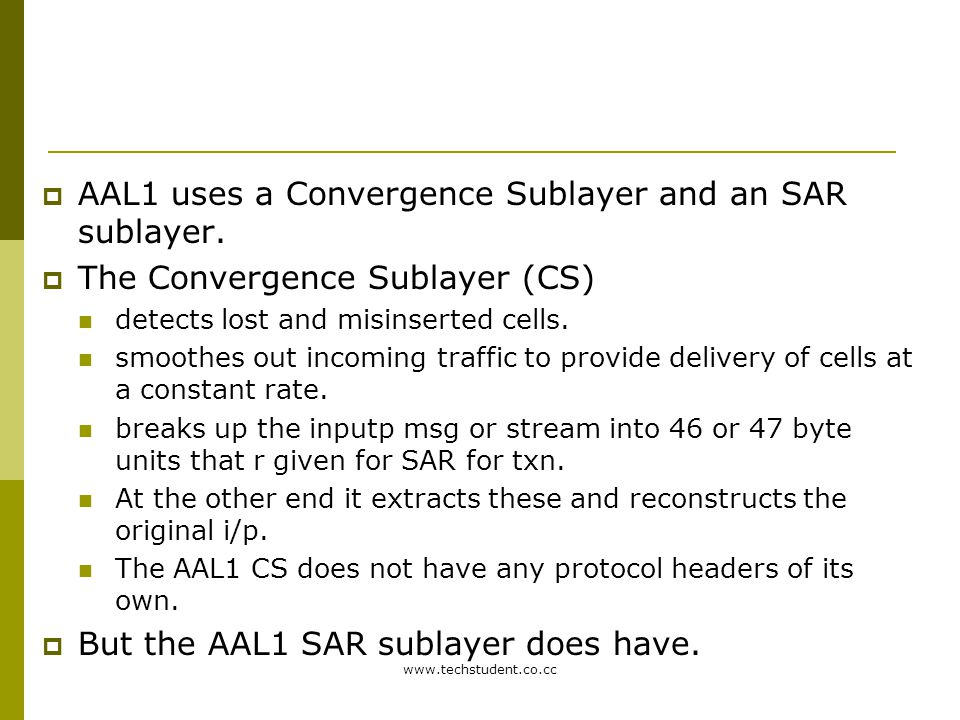 AAL1 uses a Convergence Sublayer and an SAR sublayer.