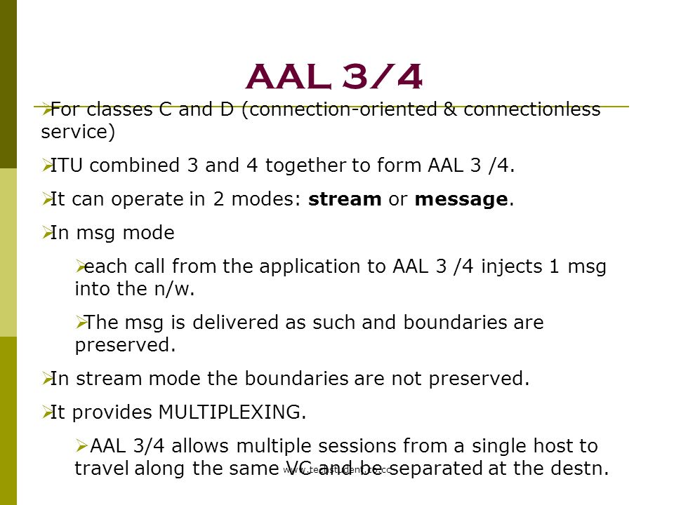 AAL 3/4 For classes C and D (connection-oriented & connectionless service) ITU combined 3 and 4 together to form AAL 3 /4.