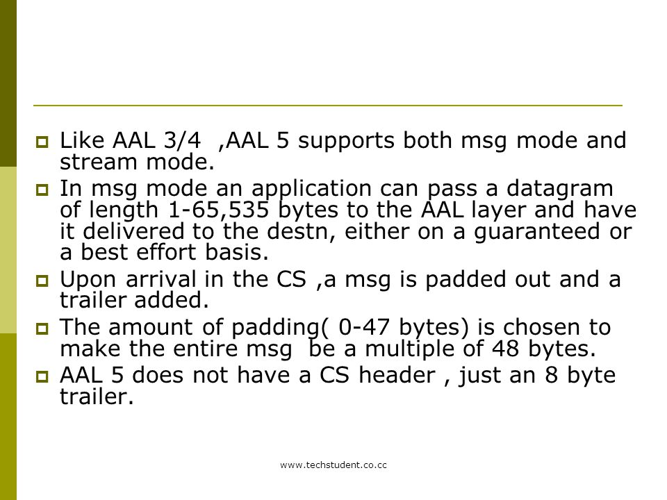 Like AAL 3/4 ,AAL 5 supports both msg mode and stream mode.