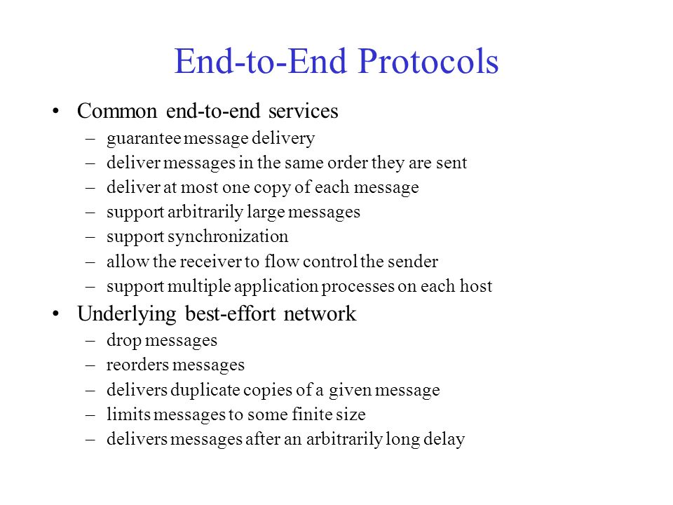 End-to-End Protocols Common end-to-end services