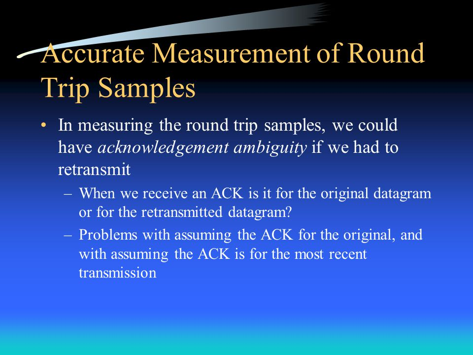 Accurate Measurement of Round Trip Samples