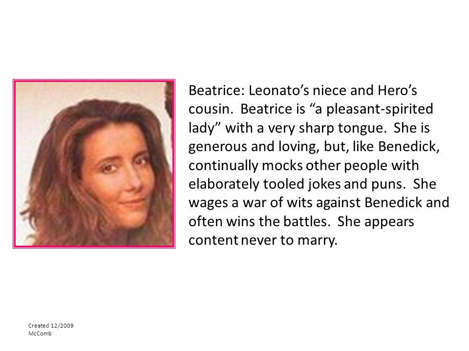 Beatrice: Leonato's niece and Hero's cousin